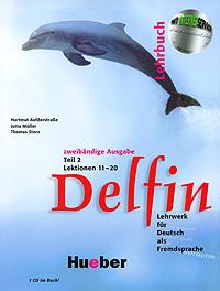 Delfin: Lehrbuch: Lektionen 11-20: Teil 2 (+ CD-ROM) berliner platz a1 deutsch im alltag fur erwachsene teil 2 cd