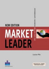 Market Leader: Intermediate Business English Test File john rogers david cotton david falvey s kent market leader practice file intermediate business english cd