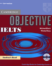 Objective IELTS Intermediate Student's Book (+ CD-ROM) mcgarry f mcmahon p geyte e webb r get ready for ielts teacher s guide pre intermediate to intermediate ielts band 3 5 4 5 mp3