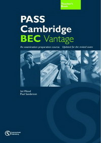Pass Cambridge BEC: Vantage Teacher's Book No.2 (Pass Cambridge BEC) cambridge young learners english tests flyers 4 student s book