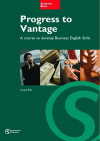 Progress to Vantage: Developing Business English Skills at Intermediate Level: Student's Book cambridge english business benchmark upper intermediate business vantage student s book