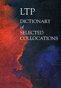 LTP Dictionary of Selected Collocations the disappearing dictionary a treasury of lost words