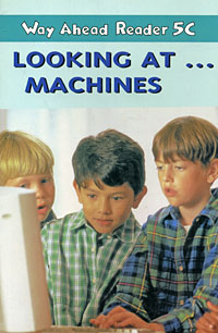 Way Ahead Reader 5C: Looking at… Machines reader self efficacy and reading instruction