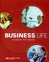 English for Business Life: Intermediate Business English: Course Book with Business Grammar Guide