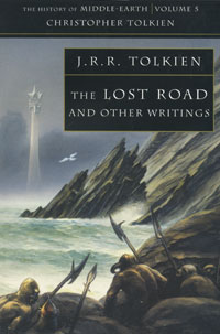 The Lost Road and Other Writings the complete history of middle earth
