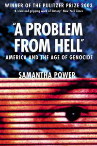 A Problem from Hell: America and the Age of Genocide between heaven and hell