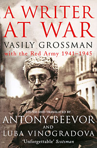 A Writer at War: Vasily Grossman with the Red Army 1941-1945 at the gates at the gates at war with reality 180 gr