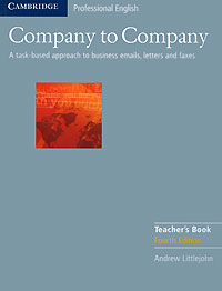 Company to Company: A Task-Based Approach to Business Emails, Letters and Faxes: Teacher's Book alliluyeva s twenty letters to a friend a memoir