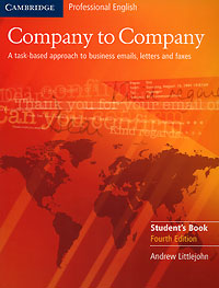 Company to Company: A Task-Based Approach to Business Emails, Letters and Faxes: Student's Book