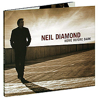 Фото - Нил Даймонд Neil Diamond. Home Before Dark нил даймонд neil diamond melody road
