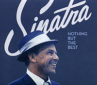 Фрэнк Синатра Frank Sinatra. Nothing But The Best (CD + DVD) реми шанд remy shand the way i feel