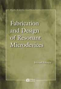 Fabrication & Design of Resonant Micromachined (Micro & Nano Technologies) (Micro & Nano Technologies) design fabrication