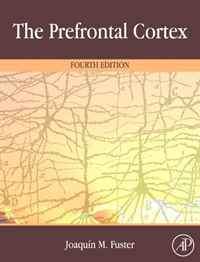 The Prefrontal Cortex, Fourth Edition