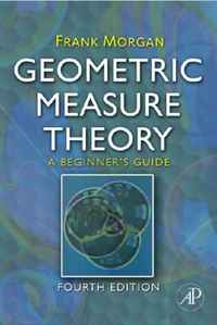 Geometric Measure Theory, Fourth Edition: A Beginner's Guide
