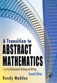 A Transition to Abstract Mathematics, Second Edition: Learning Mathematical Thinking and Writing cross learning the art of mathematical modelling
