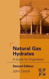 Natural Gas Hydrates, Second Edition: A Guide for Engineers