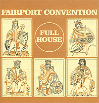Fairport Convention Fairport Convention. Full House fairport convention fairport convention the history of fairport convention