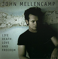 Джон Мелленкамп John Mellencamp. Life Death Love And Freedom (CD + DVD) rhyming life and death