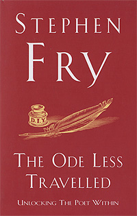 The Ode Less Travelled: Unlocking the Poet Within stephen fry the liar