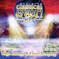 Classical Ever! Best. High Energy & Good Sleeping (2 CD) gala universal 11362