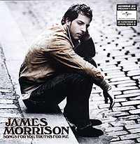 James Morrison. Songs For You, Truths For Me