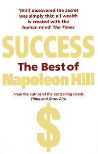 Success: The Best of Napoleon Hill david lahey predicting success evidence based strategies to hire the right people and build the best team