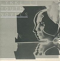 Ликке Ли Lykke Li. Youth Novels lykke li toronto