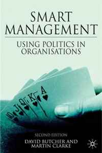 Smart Management, Second Edition: Using Politics in Organizations femininity the politics of the personal