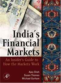 India's Financial Markets: An Insider's Guide to How the Markets Work (Elsevier and IIT Stuart Center for Financial Markets Press) david wilson visual guide to financial markets