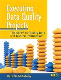 Executing Data Quality Projects: Ten Steps to Quality Data and Trusted Information (TM) the ten types of human