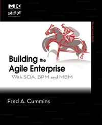 Building the Agile Enterprise: With SOA, BPM and MBM (The MK/OMG Press) david luckham c event processing for business organizing the real time enterprise