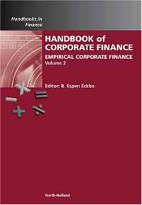 Handbook of Empirical Corporate Finance, Volume 2: Empirical Corporate Finance (Handbooks in Finance) (Handbooks in Finance) corporate governance capital structure and firm value