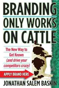 цена Branding Only Works on Cattle: The New Way to Get Known (and drive your competitors crazy) онлайн в 2017 году