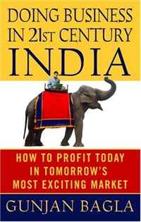 Doing Business in 21st-Century India: How to Profit Today in Tomorrow's Most Exciting Market bart baesens profit driven business analytics