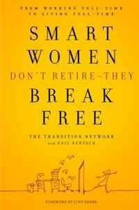 Smart Women Don't Retire -- They Break Free: From Working Full-Time to Living Full-Time selena rezvani pushback how smart women ask and stand up for what they want
