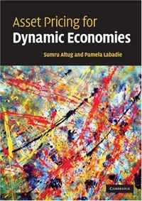 Asset Pricing for Dynamic Economies charles tapiero s risk finance and asset pricing value measurements and markets