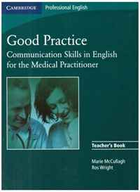 Good Practice: Communication Skills in English for the Medical Practitioner: Teacher's Book sj f300 used good in condition with free dhl ems