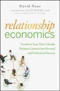 Relationship Economics: Transform Your Most Valuable Business Contacts Into Personal and Professional Success stuart cunningham terry flew adam swift media economics