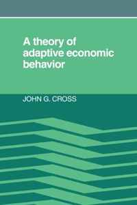 A Theory of Adaptive Economic Behavior николай камзин theory and practical aspects of internationa settlements economic cooperation