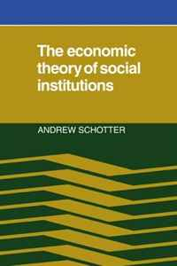 The Economic Theory of Social Institutions economic methodology