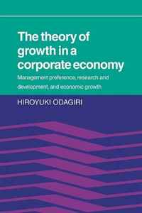 The Theory of Growth in a Corporate Economy: Management, Preference, Research and Development, and Economic Growth customer orientation as a basis for corporate growth