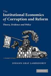 The Institutional Economics of Corruption and Reform: Theory, Evidence and Policy natural resource economics issues analysis and policy