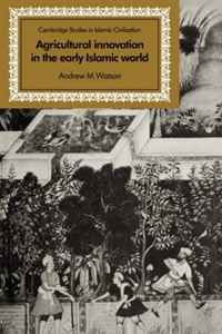 Agricultural Innovation in the Early Islamic World: The Diffusion of Crops and Farming Techniques, 700-1100 (Cambridge Studies in Islamic Civilization) textiles of the islamic world