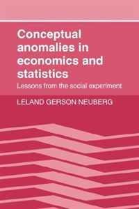 Conceptual Anomalies in Economics and Statistics: Lessons from the Social Experiment foolish lessons in life and love