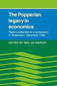The Popperian Legacy in Economics: Papers Presented at a Symposium in Amsterdam, December 1985