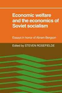 Economic Welfare and the Economics of Soviet Socialism: Essays in honor of Abram Bergson economic methodology