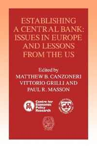 Establishing a Central Bank: Issues in Europe and Lessons from the U.S. the law of the european central bank