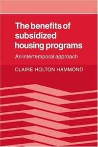 The Benefits of Subsidized Housing Programs: An Intertemporal Approach affair of state an