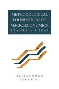 Methodological Foundations of Macroeconomics: Keynes and Lucas international macroeconomics and finance theory and econometric methods