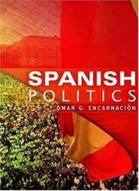 Spanish Politics: Democracy after Dictatorship